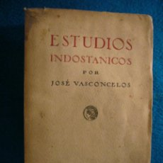 Libros antiguos: JOSE DE VASCONCELOS: - ESTUDIOS INDOSTANICOS - (MADRID, 1923). Lote 44181671