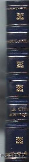 Libros antiguos: LA CITÉ ANTIQUE, FUSTEL DE COULANGES, PARIS, LIBRAIRE HACHETTE ET CIE 1881 - Foto 3 - 44215788