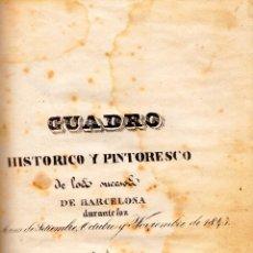 Libros antiguos: CUADRO HISTÓRICO Y PINTORESCO SUCESOS BARCELONA DURANTE SETIEMBRE, OCTUBRE Y NOVIEMBRE DE 1843. Lote 44250138