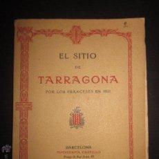 Libros antiguos: EL SITIO DE TARRAGONA POR LOS FRANCESES EN 1811 - JAVIER DE SALAS- AÑO 1911- INCLUYE PLANO. Lote 44378576