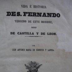 Libros antiguos: VIDA E HISTORIA DE SAN FERNANDO TERCERO DE ESTE NOMBRE.ANTONIO Mª DE CISNEROS Y LANUZA.SEVILLA 1852. Lote 44465692