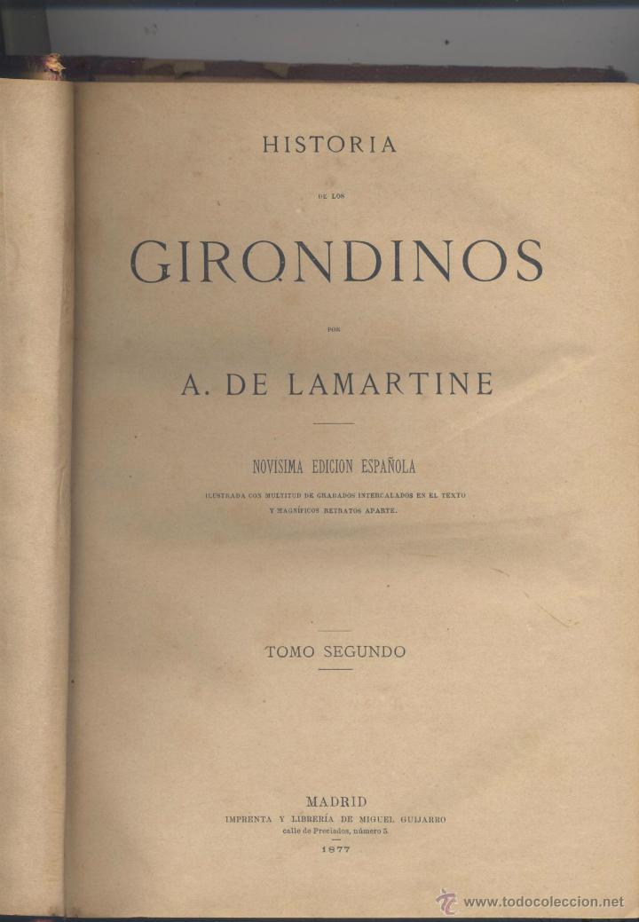 Libros antiguos: HISTORIA DE LOS GERONDINOS-2 TOMOS - A. DE LAMARTINE- 1877 - Foto 3 - 44764547