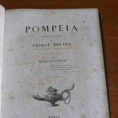 Libros antiguos: POMPEIA DÉCRITE ET DESSINÉE PAR ERNEST BRETON... SUIVIE D'UNE NOTICE SUR HERCULANUM.1855.. Lote 44983201