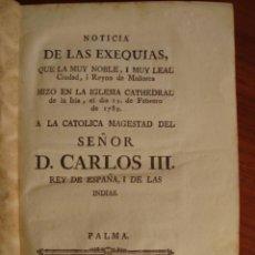 Libros antiguos: MALLORCA. NOTICIA EXEQUIAS A LA CATÓLICA MAGESTAD DEL SEÑOR D. CARLOS III. PALMA, 1789. VER DESCRIP.. Lote 45020510