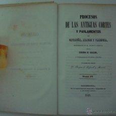 Libros antiguos: PROCESOS DE LAS ANTIGUAS CORTES Y PARLAMENTOS DE CATALUÑA..TOMO IV. 1849. Lote 45026978