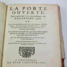 Libros antiguos: LA PORTE OUVERTE POUR PARVENIR À LA CONNOISSANCE DU PAGANISME CACHÉ, AMSTERDAM, 1670. 19X24,5 CM.. Lote 45045971