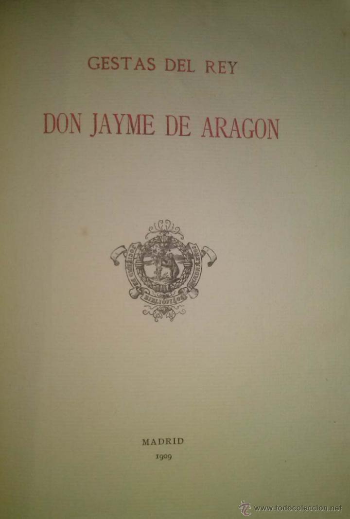GESTAS DEL REY DON JAYME DE ARAGON EDICION BIBLIOFILOS MADRILEÑOS 1909 (Libros antiguos (hasta 1936), raros y curiosos - Historia Antigua)