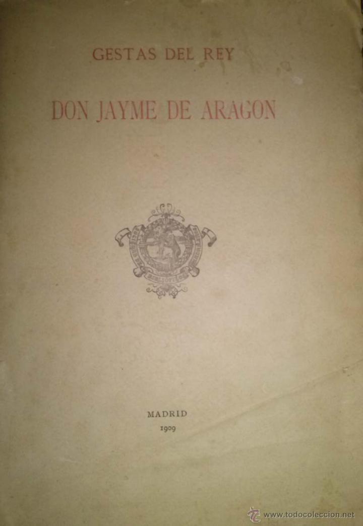 Libros antiguos: GESTAS DEL REY DON JAYME DE ARAGON EDICION BIBLIOFILOS MADRILEÑOS 1909 - Foto 3 - 45125545
