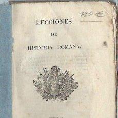 Libros antiguos: LECCIONES DE HISTORIA ROMANA, SEVILLA IMPRENTA DE MARIANO CARO 1828, RÚSTICA, 245 PÁGS, 12 POR 15CM. Lote 45157729