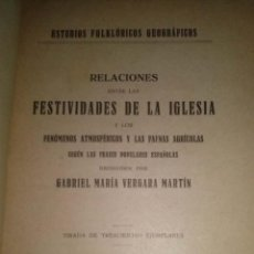 Libros antiguos: RELACIONES ENTRE LAS FESTIVIDADES DE LA IGLESIA Y LOS FENOMENOS ATMOSFERICOS Y LAS FAENAS AGRICOLAS . Lote 45207594