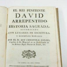 Libros antiguos: EL REI PENITENTE DAVID ARREPENTIDO, HISTORIA SAGRADA. CHRISTOBAL LOZANO, BARCELONA. 21X15 CM.. Lote 45356644