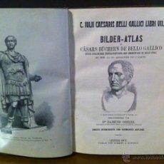 Libros antiguos: BILDER-ATLAS- GUERRA GALIAS. JULIO CESAR. GRABADOS. 1907. Lote 45370551