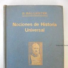Libros antiguos: NOCIONES DE HISTORIA UNIVERSAL - RAFAEL BALLESTER - 2ª EDICIÓN 1929 - JLV. Lote 45541059