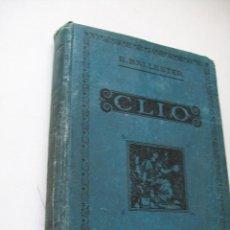 Libros antiguos: CLIO, INICIACIÓN AL ESTUDIO DE LA HISTORIA, TOMO I-RAFAEL BALLESTER Y CASTELL-1924. Lote 45557417