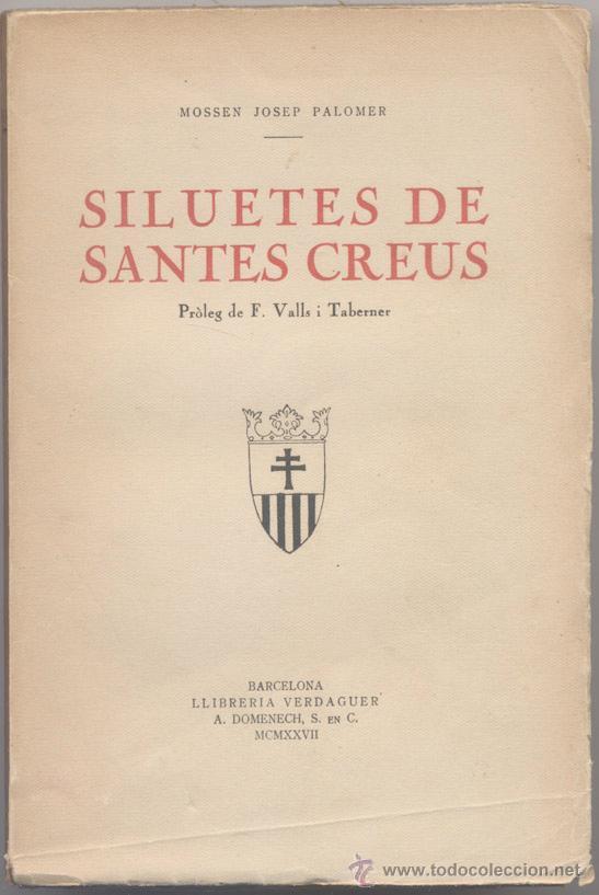 SILUETES DE SANTES CREUS - MN. J. PALOMER - 1927 (Libros antiguos (hasta 1936), raros y curiosos - Historia Antigua)