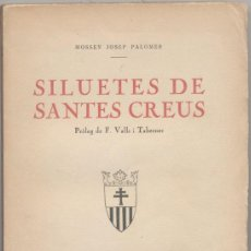Libros antiguos: SILUETES DE SANTES CREUS - MN. J. PALOMER - 1927. Lote 46016551