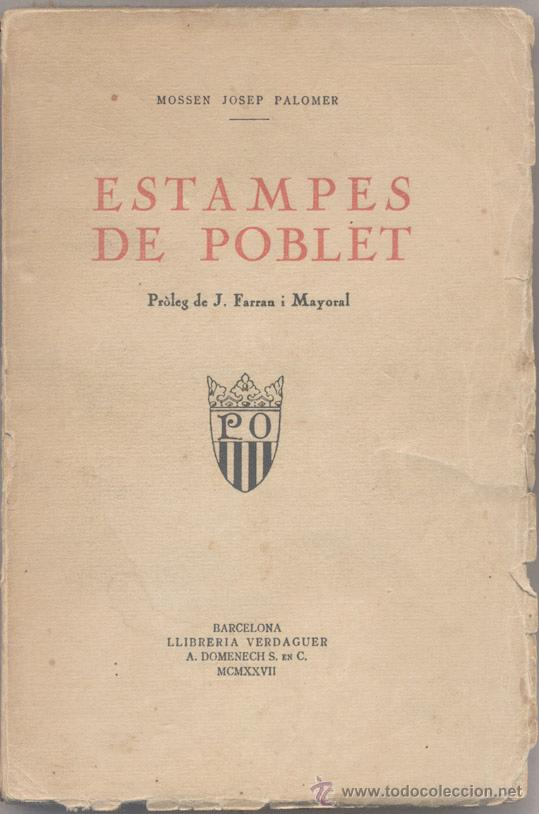 ESTAMPES DE POBLET - MN. J. PALOMER - 1927 (Libros antiguos (hasta 1936), raros y curiosos - Historia Antigua)