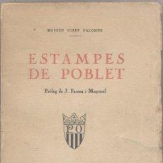 Libros antiguos: ESTAMPES DE POBLET - MN. J. PALOMER - 1927. Lote 46016645