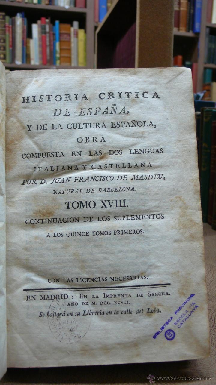 HISTORIA CRITICA DE ESPAÑA,Y DE LA CULTURA ESPAÑOLA TOMO XVIII. MASDEU, D. JUAN FRANCISCO DE. (1797) (Libros antiguos (hasta 1936), raros y curiosos - Historia Antigua)
