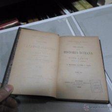 Libros antiguos: BIBLIOTECA CLASICA, TITO LIVIO, DECADAS DE H. ROMANA, T-III, CXV, 1888. Lote 46209093