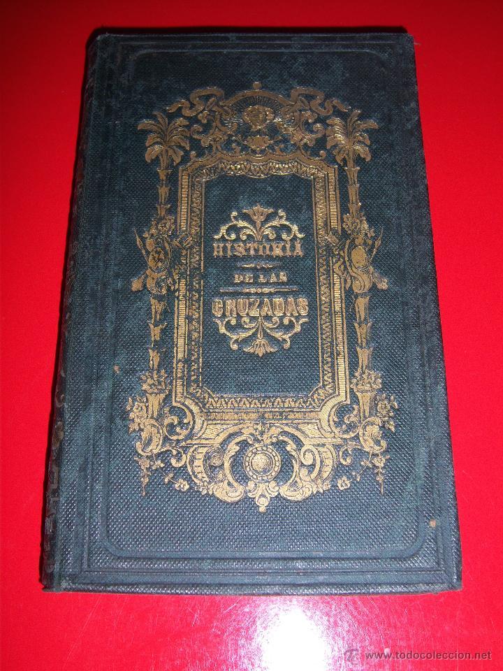 HISTORIA DE LAS CRUZADAS (Libros antiguos (hasta 1936), raros y curiosos - Historia Antigua)