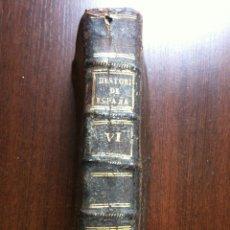 Libros antiguos: HISTORIA DE ESPAÑA - TOMO VI - PADRE JUAN DE MARIANA - MADRID - 1794 -. Lote 46302535