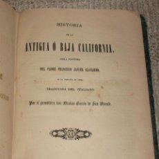 Libros antiguos: HISTORIA DE LA ANTIGUA O BAJA CALIFORNIA, DE FRANCISCO JAVIER CLAVIJERO, MÉXICO, 1852. Lote 46401198