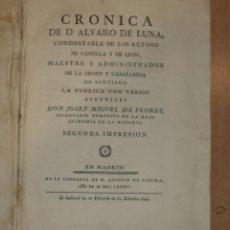 Libros antiguos: CRÓNICA DE ALVARO DE LUNA,SEGURO DE TORDESILLAS,SUERO DE QUIÑONES,1784,EXCEPCIONAL,SANCHA,MADRID. Lote 46585350