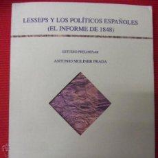 Libros antiguos: LESSEPS Y LOS POLÍTICOS ESPAÑOLES (EL INFORME DE 1848) - ANTONIO MOLINER PRADA. Lote 46736281
