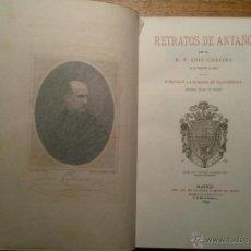 Libros antiguos: RETRATOS DE ANTAÑO POR LUIS COLOMA. 1895. DEDICATORIA DE LA CONDESA VDA. DE GUAQUI. Lote 46929532