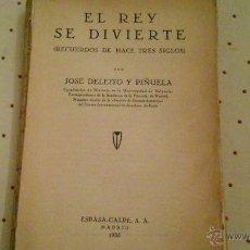 Libros antiguos: EL REY SE DIVIERTE. Lote 46954761