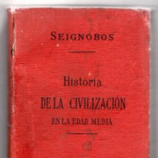 Libros antiguos: 'HISTORIA DE LA CIVILIZACIÓN EN LA EDAD MEDIA' SEIGNOBOS, CH. 1917. Lote 46950113