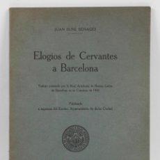 Libros antiguos: ELOGIOS DE CERVANTES A BARCELONA, JUAN SUÑÉ. BARCELONA 1927. 17X25CM. 77 PAG.. Lote 47077789