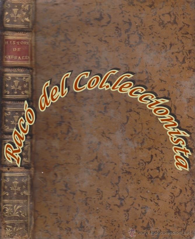 HISTORIA DE GIBRALTAR POR DON IGNACIO LOPEZ DE AYALA, EDITADO POR ANTONIO DE CANCHA, 1782 (Libros antiguos (hasta 1936), raros y curiosos - Historia Antigua)