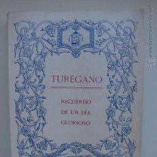 Libros antiguos: TUREGANO. RECUERDO DE UN DIA GLORIOSO. 1930. HISTORIA DE TUREGANO.LIBRO RARO. IMPOSIBLE DE ENCONTRAR. Lote 47257664