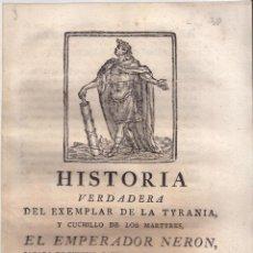 Libri antichi: JOSEPH MARTÍN. HISTORIA VERDADERA EMPERADOR NERÓN. 1780. LITERATURA CORDEL EN PROSA.. Lote 47286177
