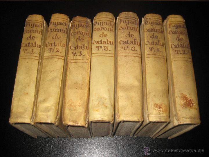 LA CORONICA DE CATALUÑA - GERONIMO PUJADES - TRADUCIDO POR PEDRO ANGEL TARAZONA - 1790 (Libros antiguos (hasta 1936), raros y curiosos - Historia Antigua)