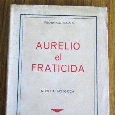 Libros antiguos: AURELIO EL FRATICIDA - LEYENDA HISTÓRICA DEL SIGLO VIII - POR FEDERICO SAWA 1862 1ª EDICION. Lote 47351801