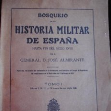 Libros antiguos: BOSQUEJO DE LA HISTORIA MILITAR DE ESPAÑA.JOSE ALMIRANTE.1923.TOMO I.366 PG.4ª.. Lote 47467368