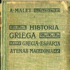 Libros antiguos: MALET : HISTORIA GRIEGA - GRECIA, ESPARTA, ATENAS MACEDONIA (HACHETTE, 1921). Lote 47489989