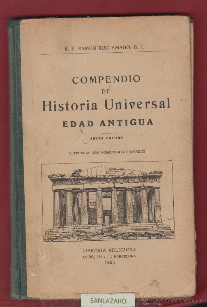 COMPENDIO DE HISTORIA UNIVERSAL EDAD ANTIGUA-SEXTA EDICION-LIBRERIA RELIGIOSA-1925-BARCELONA-LH29 (Libros antiguos (hasta 1936), raros y curiosos - Historia Antigua)