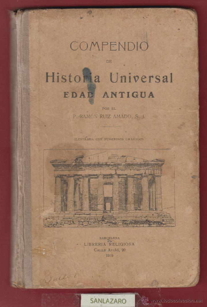 COMPENDIO DE HISTORIA UNIVERSAL EDAD ANTIGUA-RAMON RUIZ AMADO-LIBRERIA RELIGIOSA-1919-BARCELONA-LH30 (Libros antiguos (hasta 1936), raros y curiosos - Historia Antigua)