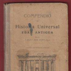 Libros antiguos: COMPENDIO DE HISTORIA UNIVERSAL EDAD ANTIGUA-RAMON RUIZ AMADO-LIBRERIA RELIGIOSA-1919-BARCELONA-LH30. Lote 47584010
