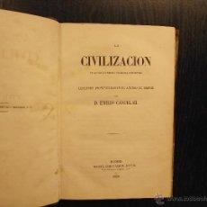 Libros antiguos: LA CIVILIZACION EN LOS CINCO PRIMEROS SIGLOS DEL CRISTIANISMO, EMILIO CASTELAR, 1858. Lote 47593459