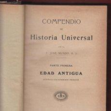 Libros antiguos: COMPENDIO DE HISTORIA UNIVERSAL PRIMERA PARTE-EDAD ANTIGUA-JOSE MUNDO-LIB.RELIGIOSA-1914-BCN-LH50. Lote 47710738