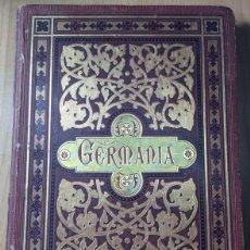 Libros antiguos: GERMANIA - DOS MIL AÑOS DE HISTORIA ALEMANA - JUAN SCHERR - BARCELONA - ED. MONTANER Y SIMON - 1882. Lote 47783070