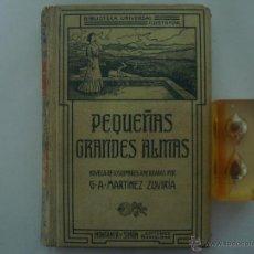 Libros antiguos: PEQUEÑAS GRANDES ALMAS.COSTUMBRES AMERICANAS.ED. MONTANER Y SIMÓN 1907.ILUSTRADO. Lote 47883891