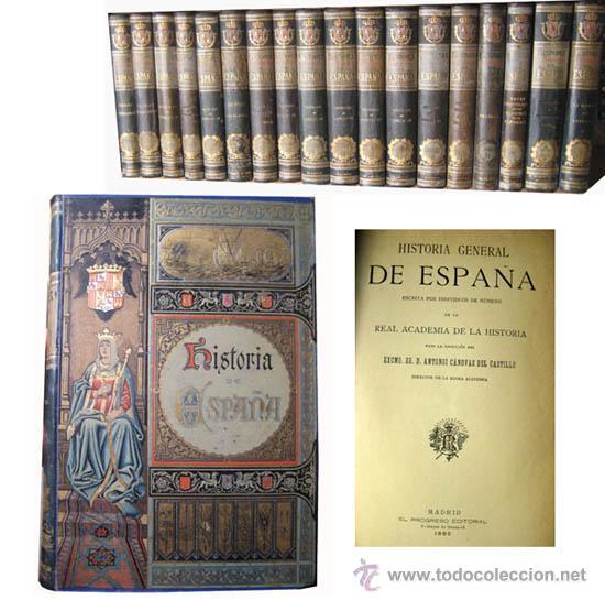 HISTORIA GENERAL DE ESPAÑA (18 VOLÚMENES) CANÓVAS DEL CASTILLO ANTONIO (DIR) 1892 (Libros antiguos (hasta 1936), raros y curiosos - Historia Antigua)
