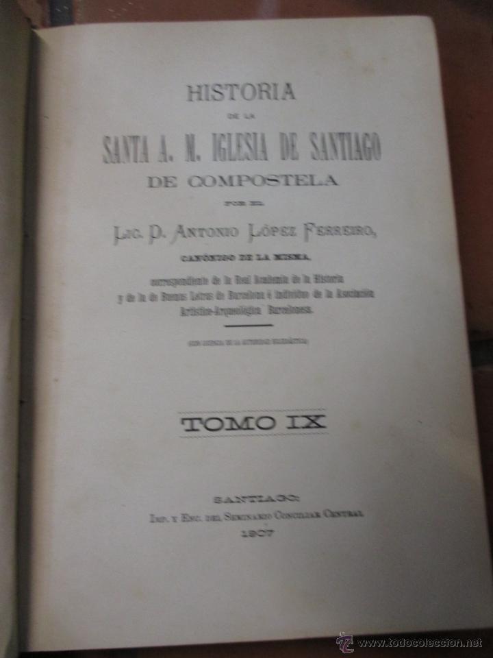 Libros antiguos: Historia de la Santa A. M. Iglesia de Santiago de Compostela - LOPEZ FERREIRO 11 TOMOS 1909 COMPLETA - Foto 3 - 29616109