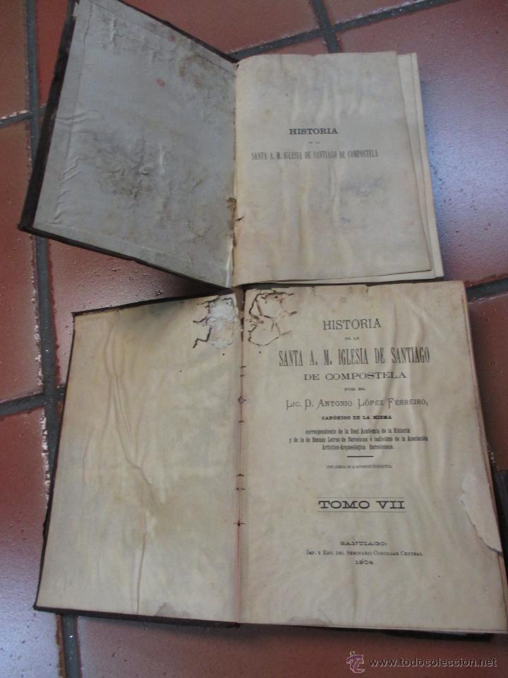Libros antiguos: Historia de la Santa A. M. Iglesia de Santiago de Compostela - LOPEZ FERREIRO 11 TOMOS 1909 COMPLETA - Foto 4 - 29616109